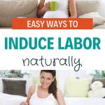 induce labor/birth/childbirth/labor induction/mom/new mom/new mom tips/pregnancy
