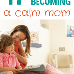 calm mom/positive parenting/ mom advice/new parent advice/tips and tricks for mommas/ baby/kids/toddler