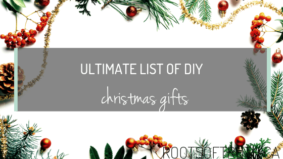 Ultimate List Of DIY Christmas Gifts
