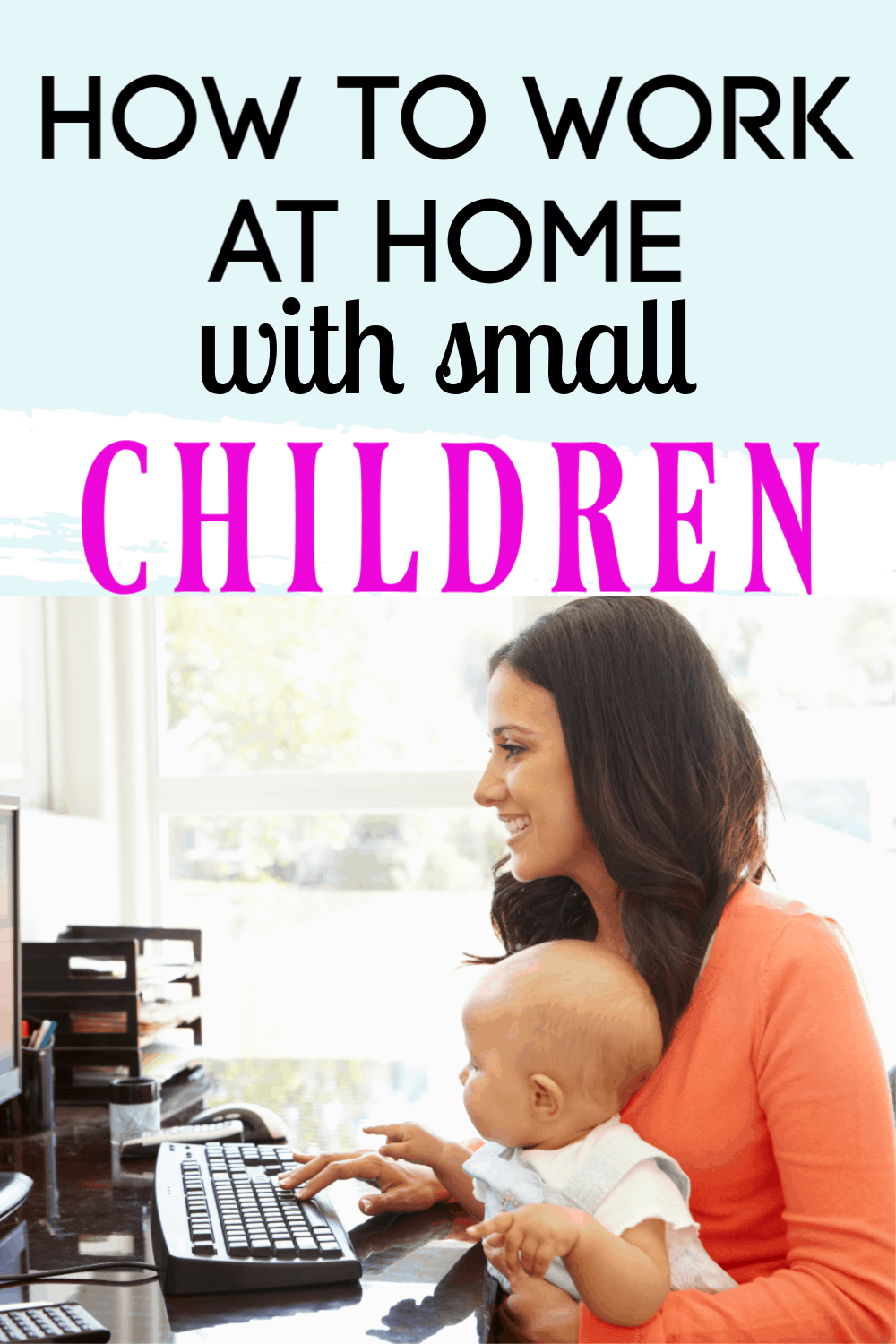 how to work from home with kids/work at home mom tips